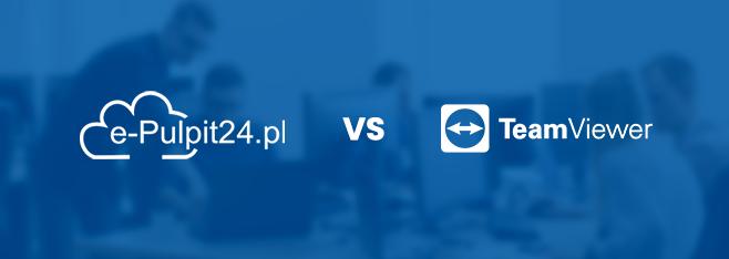 Czym się różni e-Pulpit24 od TeamViewer?