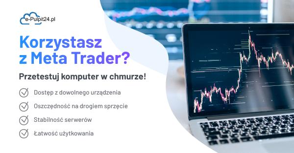 Jak Meta trader pracuje w chmurze?